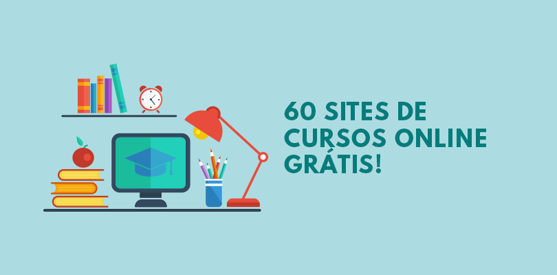 Cursos Online Grátis 60 Sites Para Estudar Sem Sair De Casa